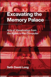 Excavating the Memory Palace av Seth David Long (Innbundet)