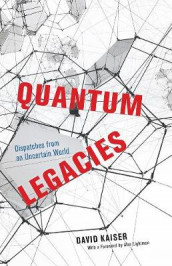Quantum Legacies - Dispatches from an Uncertain World av David Kaiser og Alan Lightman (Innbundet)