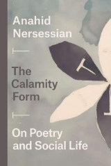 Omslag - The Calamity Form - On Poetry and Social Life