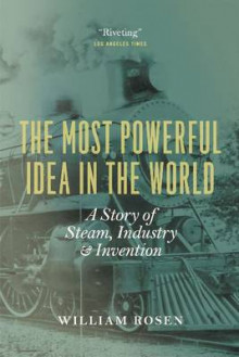The Most Powerful Idea in the World av William Rosen (Heftet)
