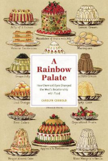 A Rainbow Palate - How Chemical Dyes Changed the West's Relationship with Food av Carolyn Cobbold (Innbundet)