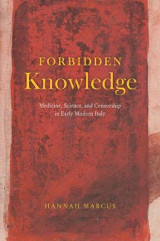 Omslag - Forbidden Knowledge - Medicine, Science, and Censorship in Early Modern Italy