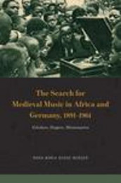 The Search for Medieval Music in Africa and Germany, 1891-1961 av Anna Maria Busse Berger (Innbundet)