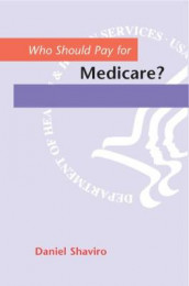 Who Should Pay for Medicare? av Daniel N. Shaviro (Innbundet)