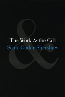 The Work and the Gift av Scott Cutler Shershow (Heftet)