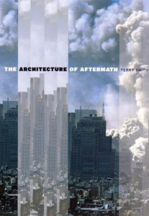 The Architecture of Aftermath av Terry Smith (Heftet)