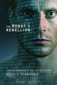 The Robot's Rebellion av Keith E. Stanovich (Heftet)