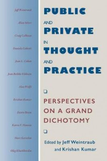 Public and Private in Thought and Practice av Jeff Weintraub og Krishan Kumar (Heftet)