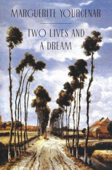 Two Lives and a Dream av Marguerite Yourcenar (Heftet)