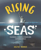 Omslag - Rising Seas: Confronting Climate Change, Flooding And Our New World 2018