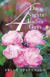 4 Days 4 Nights 4 Ladies 4 Guys av Bryan Stevenson (Heftet)