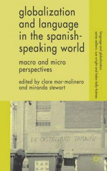Globalization and Language in the Spanish Speaking World (Innbundet)