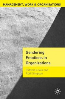 Gendering Emotions in Organizations (Heftet)