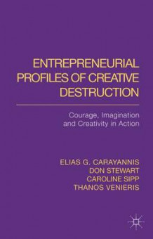 Entrepreneurial Profiles of Creative Destruction av Elias G. Carayannis, Stewart McDonald, Caroline M. Sipp, Michael Provance og Thanos Venieris (Innbundet)
