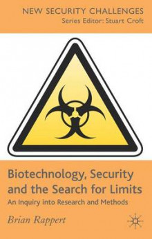 Biotechnology, Security and the Search for Limits av Brian Rappert (Innbundet)