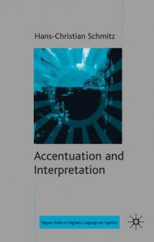Accentuation and Interpretation av Hans-Christian Schmitz (Innbundet)