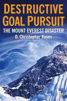 Destructive Goal Pursuit av D. Christopher Kayes (Innbundet)