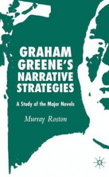 Graham Greene's Narrative Strategies av Murray Roston (Innbundet)