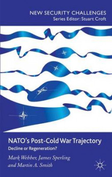 NATO's Post-Cold War Trajectory av Mark Webber, James Sperling og Martin A. Smith (Innbundet)