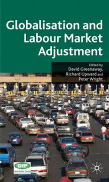 Globalisation and Labour Market Adjustment (Innbundet)