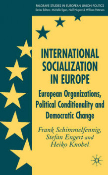 International Socialization in Europe av Frank Schimmelfennig, Stefan Engert og Heiko Knobel (Innbundet)