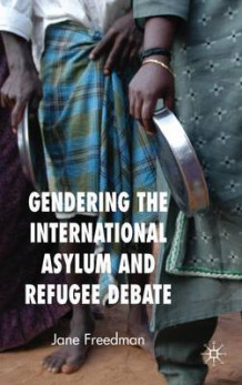 Gendering the International Asylum and Refugee Debate av Jane Freedman (Innbundet)