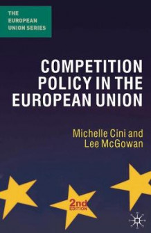 Competition Policy in the European Union av Michelle Cini og Lee McGowan (Heftet)
