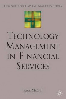 Technology Management in Financial Services av R. McGill (Innbundet)