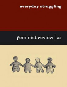 Everyday Struggling: Issue 82 av Feminist Review Collective (Heftet)