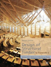 Design of Structural Timber av W. M. C. McKenzie og Binsheng Zhang (Heftet)