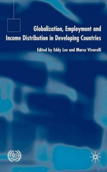 Globalization, Employment and Income Distribution in Developing Countries (Innbundet)