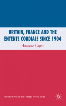 Britain, France and the Entente Cordiale Since 1904 (Innbundet)