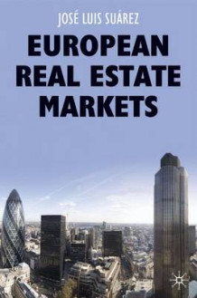 European Real Estate Markets av Jose Luis Suarez (Innbundet)