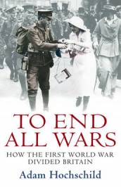 To End All Wars av Adam Hochschild (Innbundet)