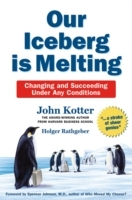 Our Iceberg is Melting av John Kotter og Holger Rathgeber (Innbundet)