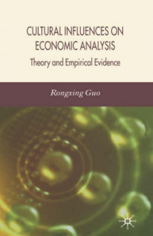 Cultural Influences on Economic Analysis av R. Guo (Innbundet)