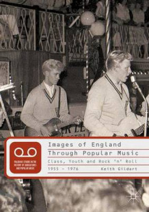 Images of England Through Popular Music av Keith Gildart (Innbundet)