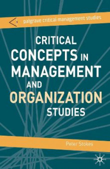 Critical Concepts in Management and Organization Studies av Stephen Dunne, Campbell Jones, Professor Peter Stokes og Rene ten Bos (Heftet)
