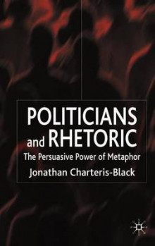Politicians and Rhetoric av Jonathan Charteris-Black (Heftet)