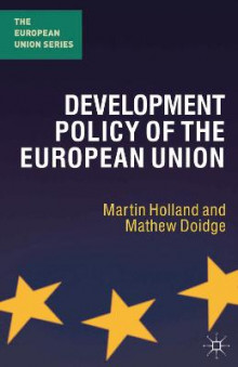 Development Policy of the European Union av Martin Holland og Mathew Doidge (Innbundet)