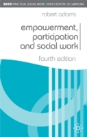 Empowerment, Participation and Social Work av Robert Adams (Heftet)