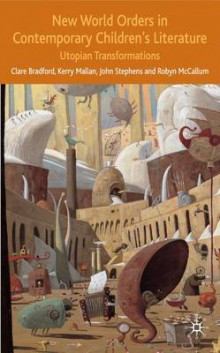 New World Orders in Contemporary Children's Literature av Clare Bradford, Robyn McCallum, Kerry Mallan og John Stephens (Innbundet)