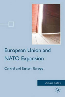 European Union and NATO Expansion av Ainius Lasas (Innbundet)