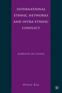 International Ethnic Networks and Intra-Ethnic Conflict av Hyejin Kim (Innbundet)