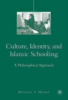 Culture, Identity, and Islamic Schooling av Michael S. Merry (Heftet)