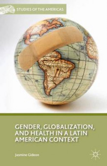 Gender, Globalization, and Health in a Latin American Context av Jasmine Gideon (Innbundet)