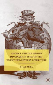 America and the British Imaginary in Turn-of-the-Twentieth-Century Literature av Brook Miller (Innbundet)