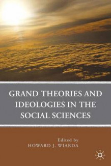 Grand Theories and Ideologies in the Social Sciences (Innbundet)