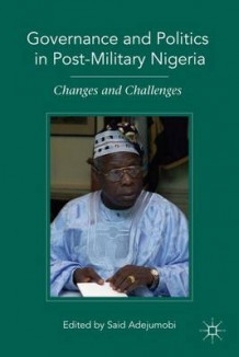 Governance and Politics in Post-Military Nigeria (Innbundet)