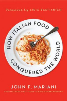 How Italian Food Conquered the World av John F. Mariani (Innbundet)
